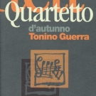 Tonino Guerra Quartetto d autunno